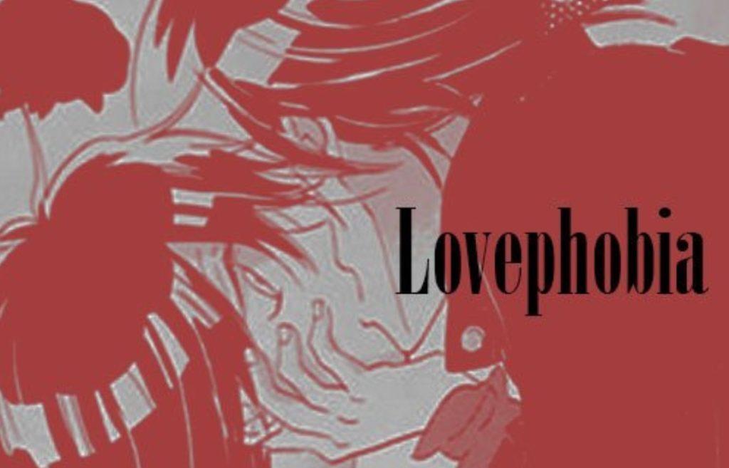 Lovephobia